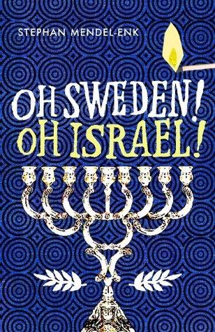 Oh Sweden! Oh Israel!  by  Stephan Mendel-Enk