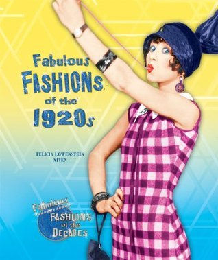 Fabulous Fashions of the 1920s  by  Felicia Lowenstein Niven