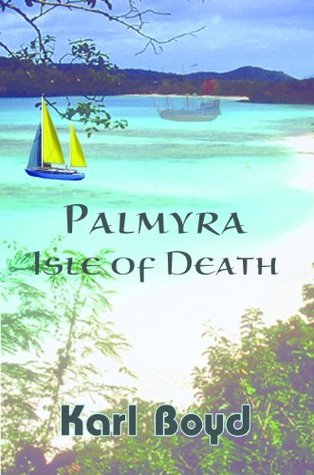 Palmyra - Isle of Death Karl Boyd