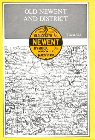 Old Newent and District  by  David Bick
