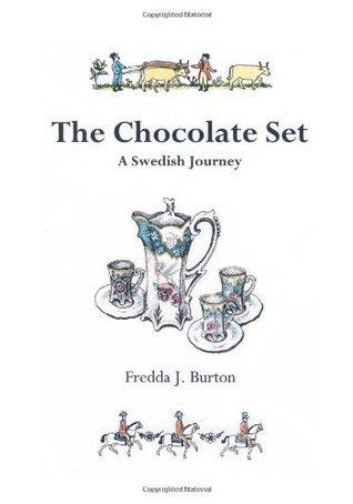 The Chocolate Set: A Swedish Journey  by  Fredda J. Burton