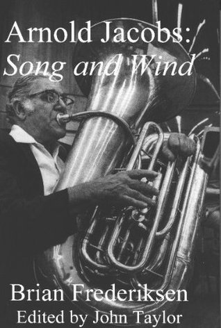 Arnold Jacobs: Song And Wind Brian Frederiksen