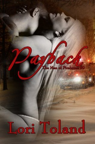 Payback (The Men of Firehouse 69) Lori Toland