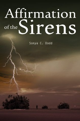 Affirmation of the Sirens - a sequel to Echo of a Siren  by  Sonya Dodd