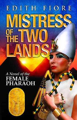 Mistress of the Two Lands: A Novel of the Female Pharaoh Edith Fiore