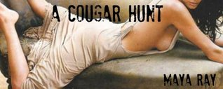 A Cougar Hunt  by  Maya Ray