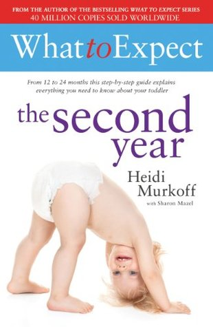 What to Expect: The Second Year  by  Heidi Murkoff