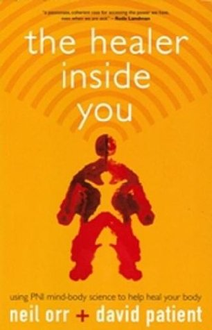 The Healer Inside You: Using Pni Mind-Body Science to Help Heal Your Body David Patient