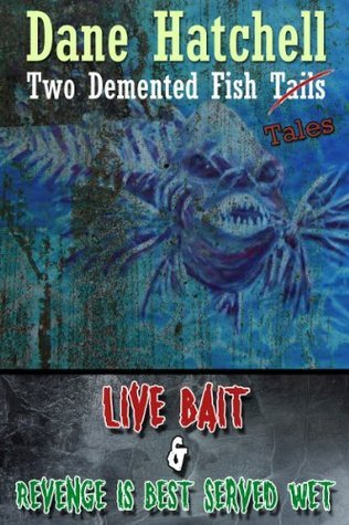 Two Demented Fish Tales  by  Dane Hatchell