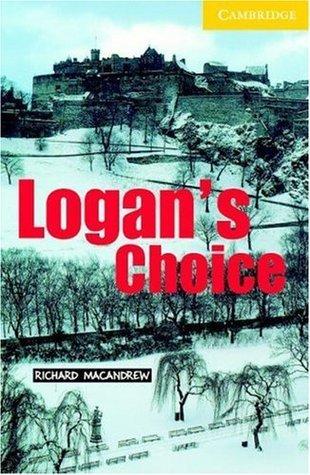 Logans Choice  by  Richard MacAndrew