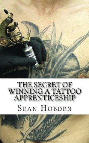 The Secret of Winning a Tattoo Apprenticeship Sean Hobden