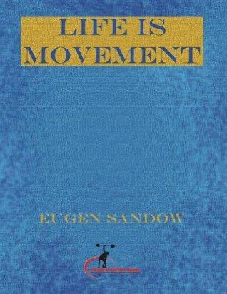 Life is Movement Eugen Sandow