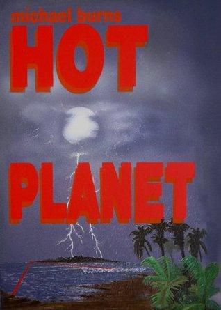Hot Planet Michael Burns