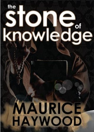 The Stone of Knowledge  by  Maurice Haywood