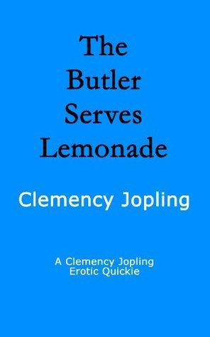 The Butler Serves Lemonade  by  Clemency Jopling