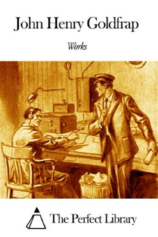 Works of John Henry Goldfrap  by  John Henry Goldfrap
