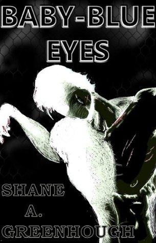 Baby-Blue Eyes  by  Shane Greenhough
