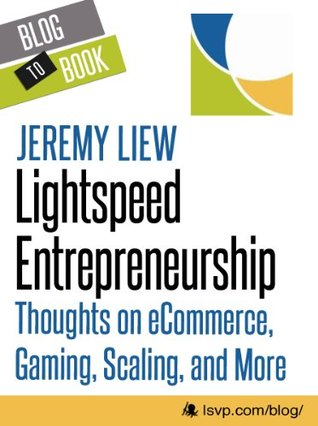 Lightspeed Entrepreneurship: Thoughts on eCommerce, Gaming, Scaling, and More Jeremy Liew