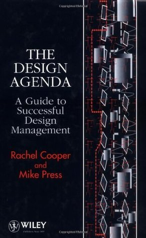 The Design Agenda: A Guide to Successful Design Management  by  Rachel Cooper