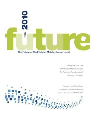 Report: The Future of Real Estate: Mobile, Social, Local  by  Jerry Matthews