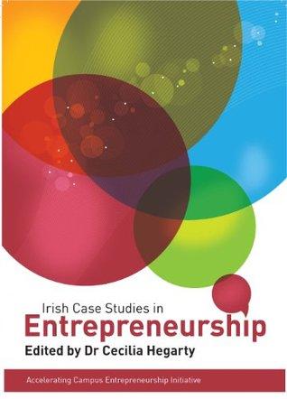Irish Case Studies in Entrepreneurship  by  Cecilia Hegarty