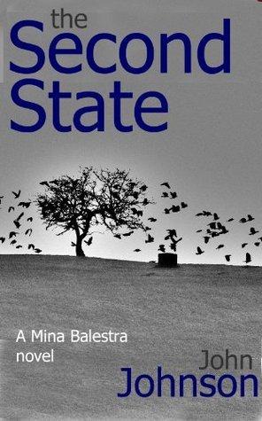 The Second State (Mina Balestra novels)  by  John Johnson