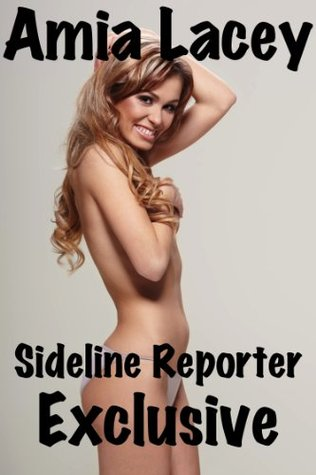 Sideline Reporter Exclusive  by  Amia Lacey