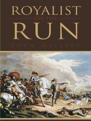 Royalist On The Run  by  John Gilbert