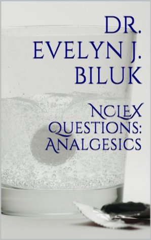 NCLEX Questions: Analgesics Evelyn J. Biluk