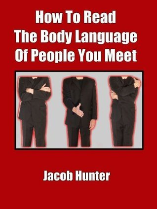 How To Read The Body Language Of People You Meet Jacob Hunter