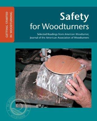 Safety for Woodturners John Kelsey