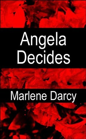 Angela Decides: An Erotic Romance  by  marlene Darcy