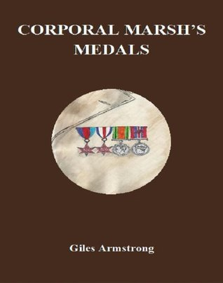 Corporal Marshs Medals Giles Armstrong