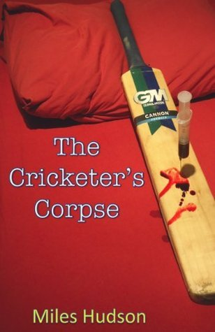 The Cricketers Corpse Miles   Hudson