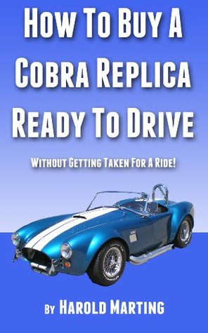 How To Buy A Cobra Replica Ready To Drive Harold Marting