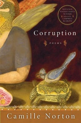 Corruption: Poems (National Poetry Series) Camille Norton