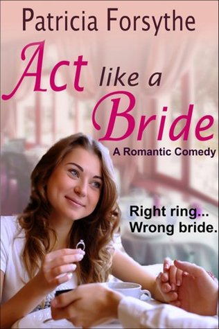 Act Like A Bride Patricia Forsythe