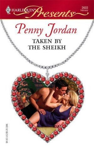 Taken By The Sheikh ((Sheikhs Arabian Nights #5)Harlequin Presents)  by  Penny Jordan