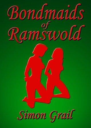 Bondmaids of Ramswold (The Bondmaids Series) Simon Grail