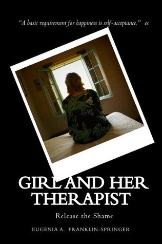 Girl and Her Therapist/Release the Shame Eugenia Franklin-Springer