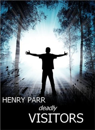 Deadly Visitors  by  Henry Parr
