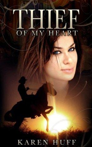 Thief of My Heart Karen Huff
