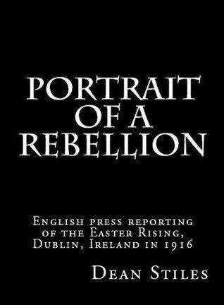 Portrait of a Rebellion Dean Stiles