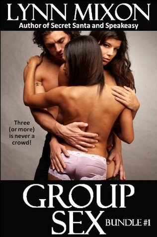 Group Sex #1 - An Erotic Bundle Lynn Mixon