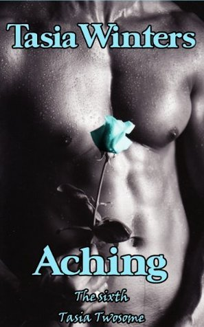 Aching  by  Tasia Winters