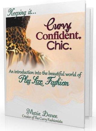 Keeping it Curvy.Confident.Chic. Marie Denee