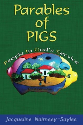 Parables of PIGS  by  Jacqueline Nairnsey-Sayles