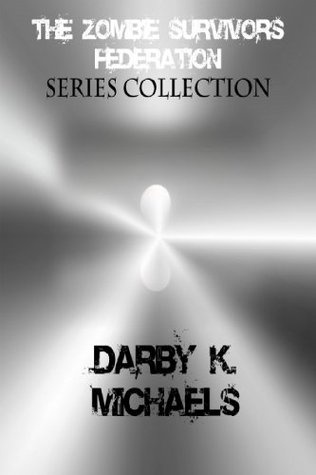 The Zombie Survivors Federation Series Collection(Books 1-3) Darby K. Michaels