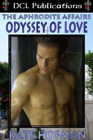 The Aphrodite Affairs: Odessy of Love  by  Kate Hofman