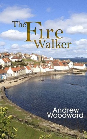 The Fire Walker (Elements volume 2) Andrew Woodward